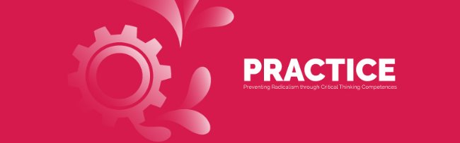 PRACTICE – Preventing Radicalism through Critical Thinking Competences