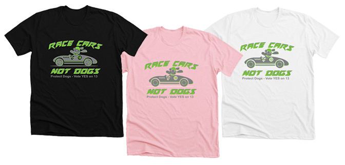 Race cars not dogs tees