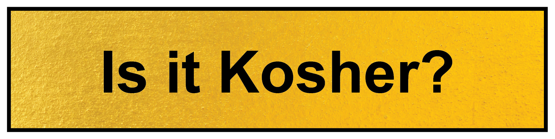 Is it kosher?