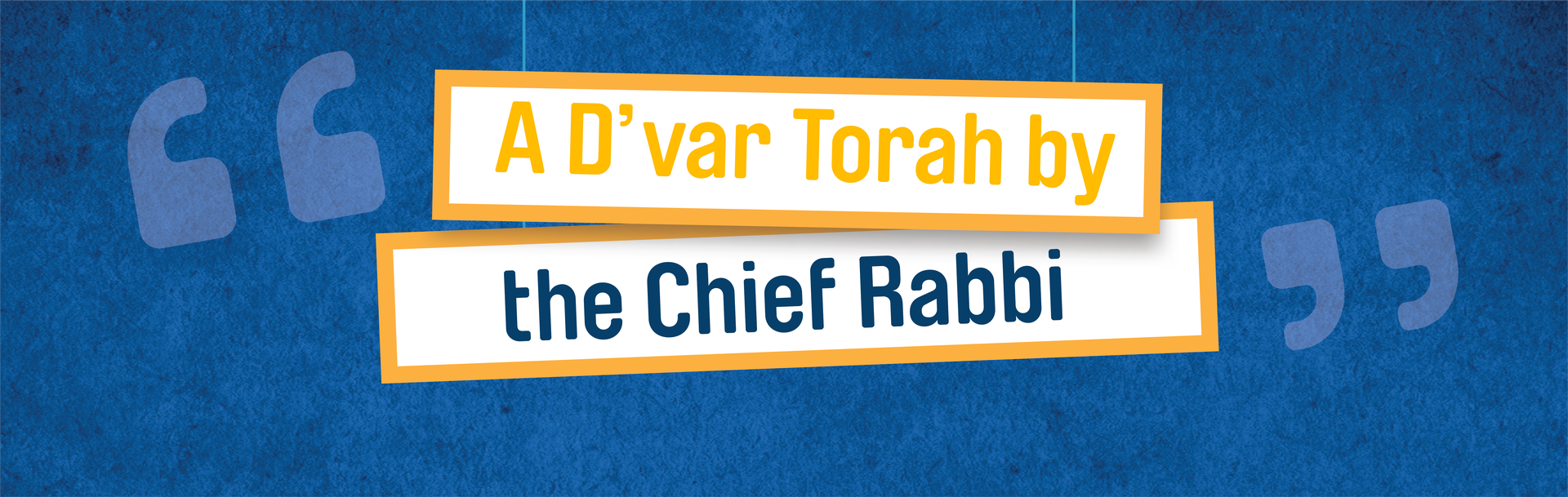 A D'var Torah by the Chief Rabbi