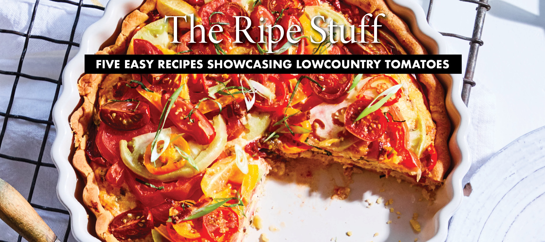 The Ripe Stuff - Tomato Season