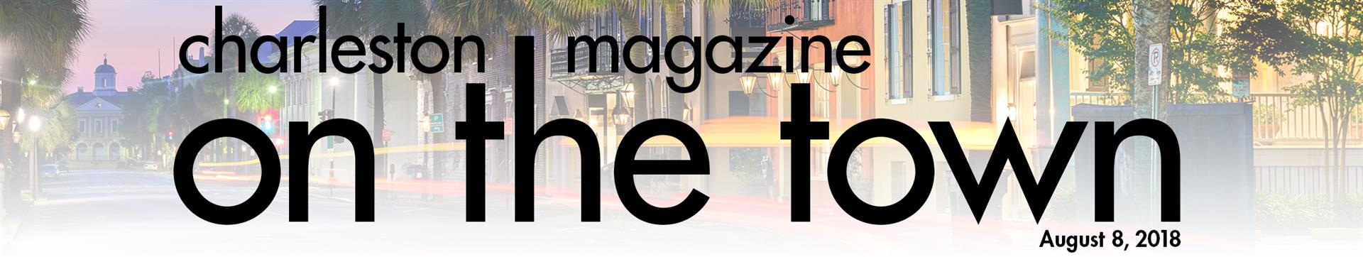 Charleston magazine - On the Town