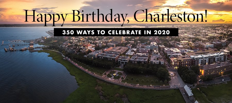 Feature: Happy 350th Birthday Charleston!