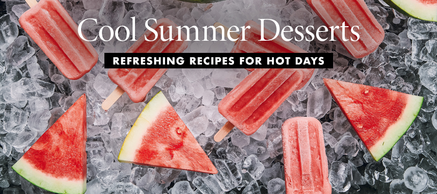 Recipes: Cool Summer Desserts