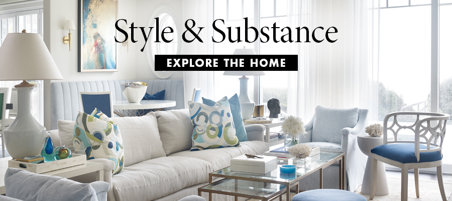 Style & Substance: Explore the Home