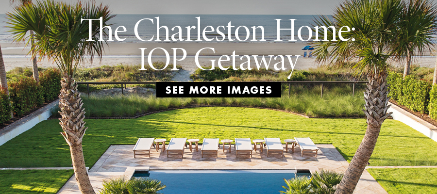 The Charleston Home: IOP Getaway