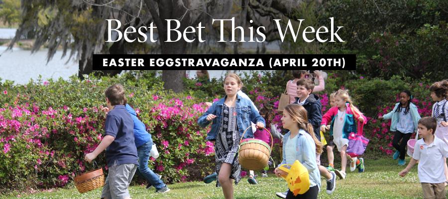 Best Bet: Easter Eggstravaganza