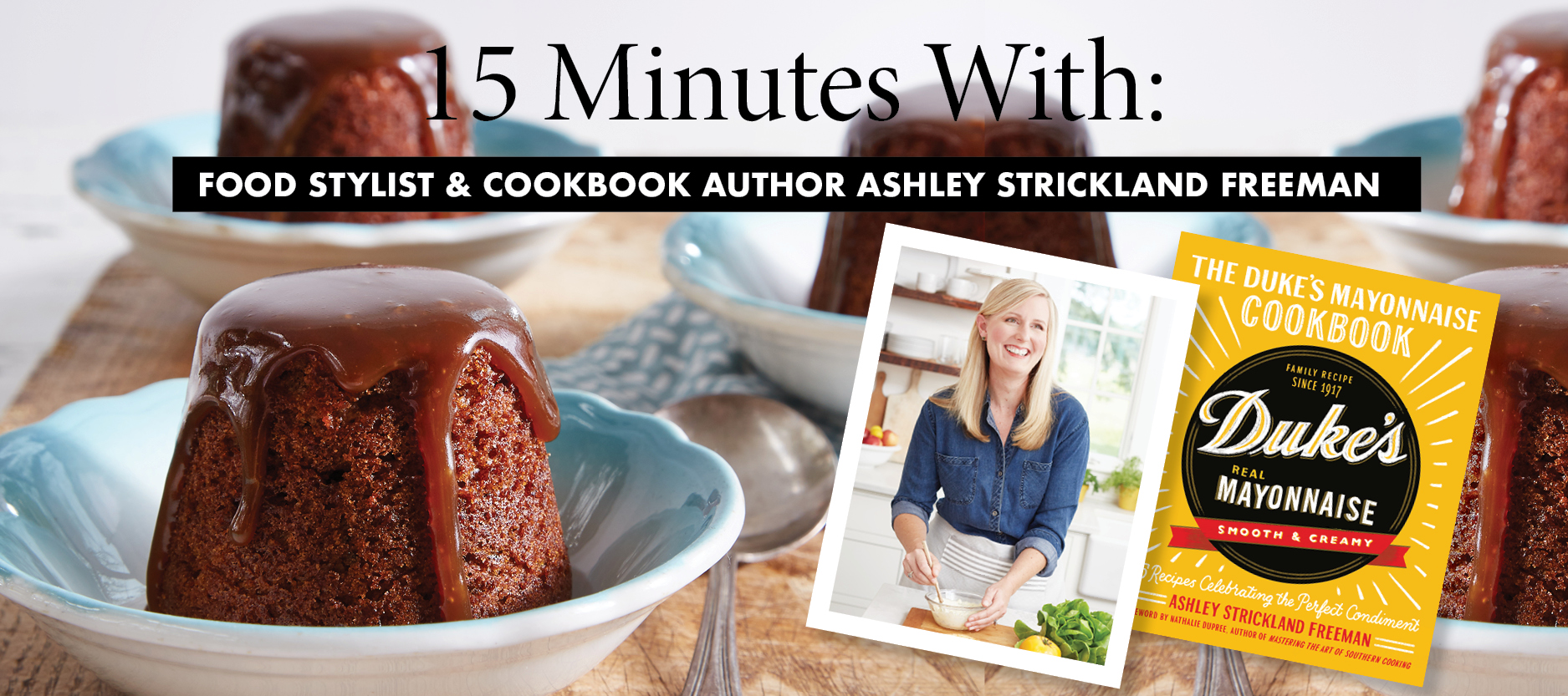 15 Minutes With: Food Stylist & Cookbook Author Ashley Strickland Freeman