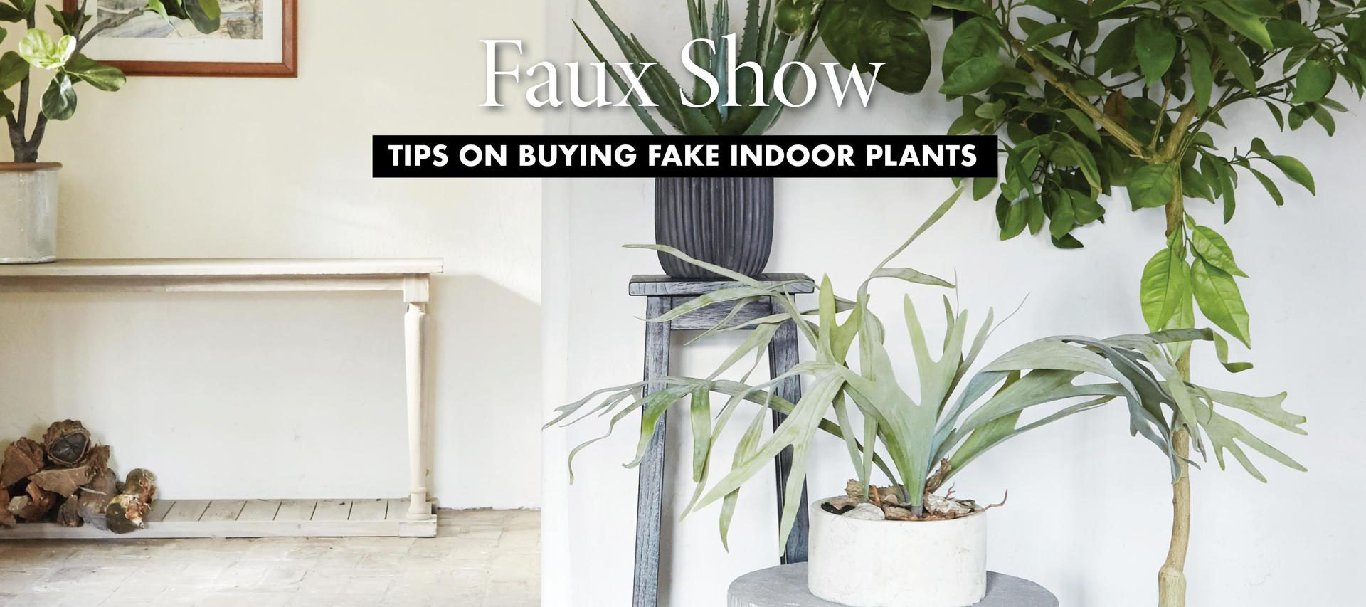 Faux Show: Tips on Buying Fake Indoor Plants