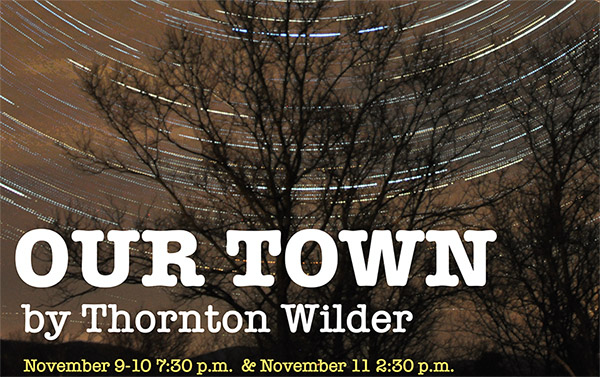 STAB Performing Our Town, Nov  9 - 11