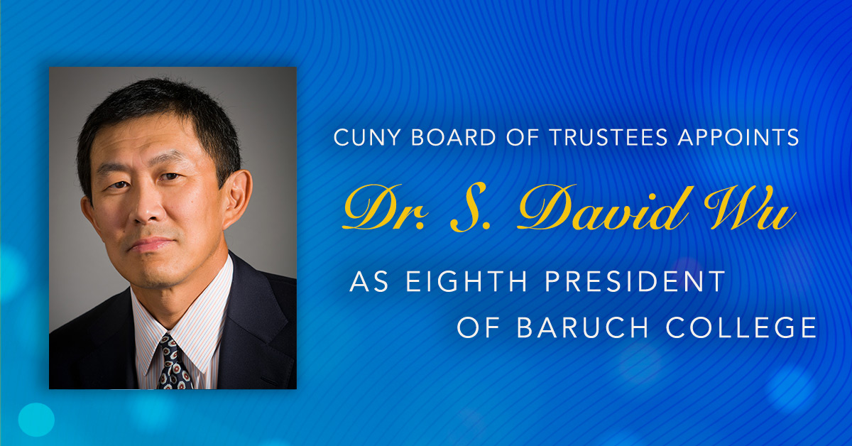 Welcome to Baruch, Dr. S. David Wu!