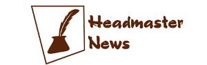 Headmaster News