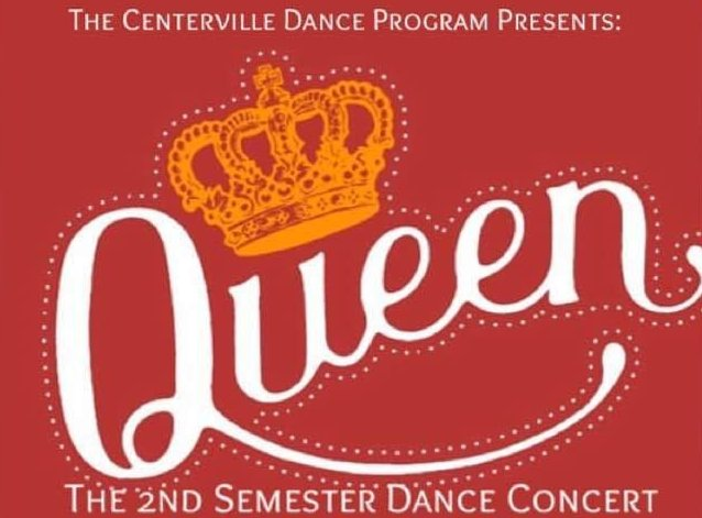 Image that reads The Centerville Dance Program Presents Queen