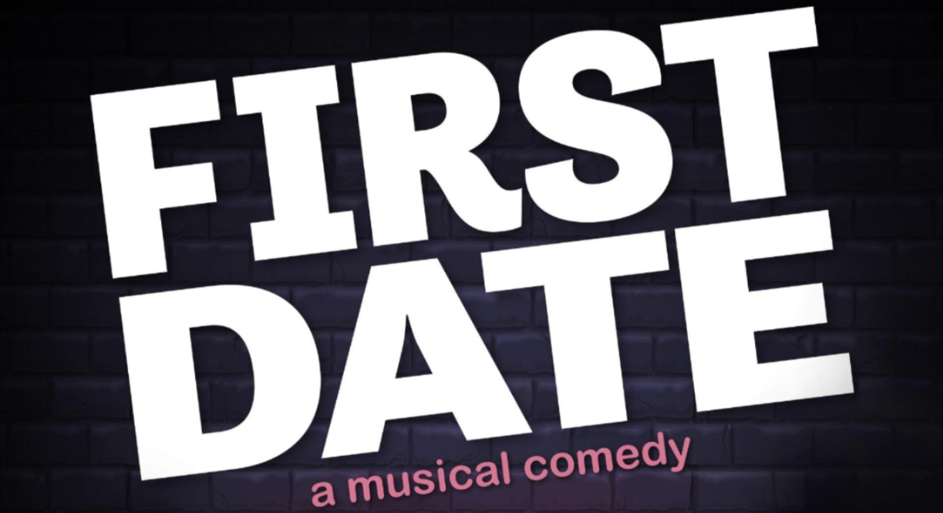 Image that reads First Date A Musical Comedy