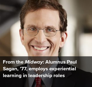 From the Midway: Alumnus Paul Sagan, '77 employs experiential learning in leadership roles