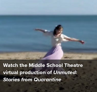 Wath the Middle School play, Unmuted: Stories from Quarantine