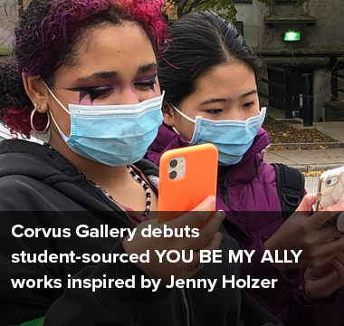 Corvus Gallery debuts student-sourced YOU BE MY ALLY works inspired by Jenny Holzer