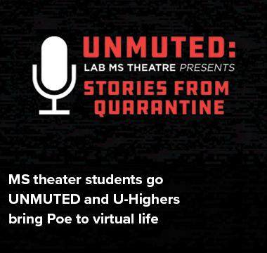 Unmuted: LAB MS Theatre Presents Stories from Quarantine