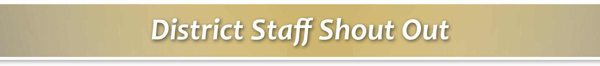 District Staff Shout Out
