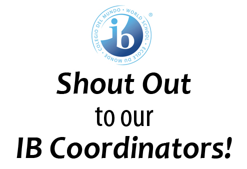 Shout Out To Our IB Coordinators