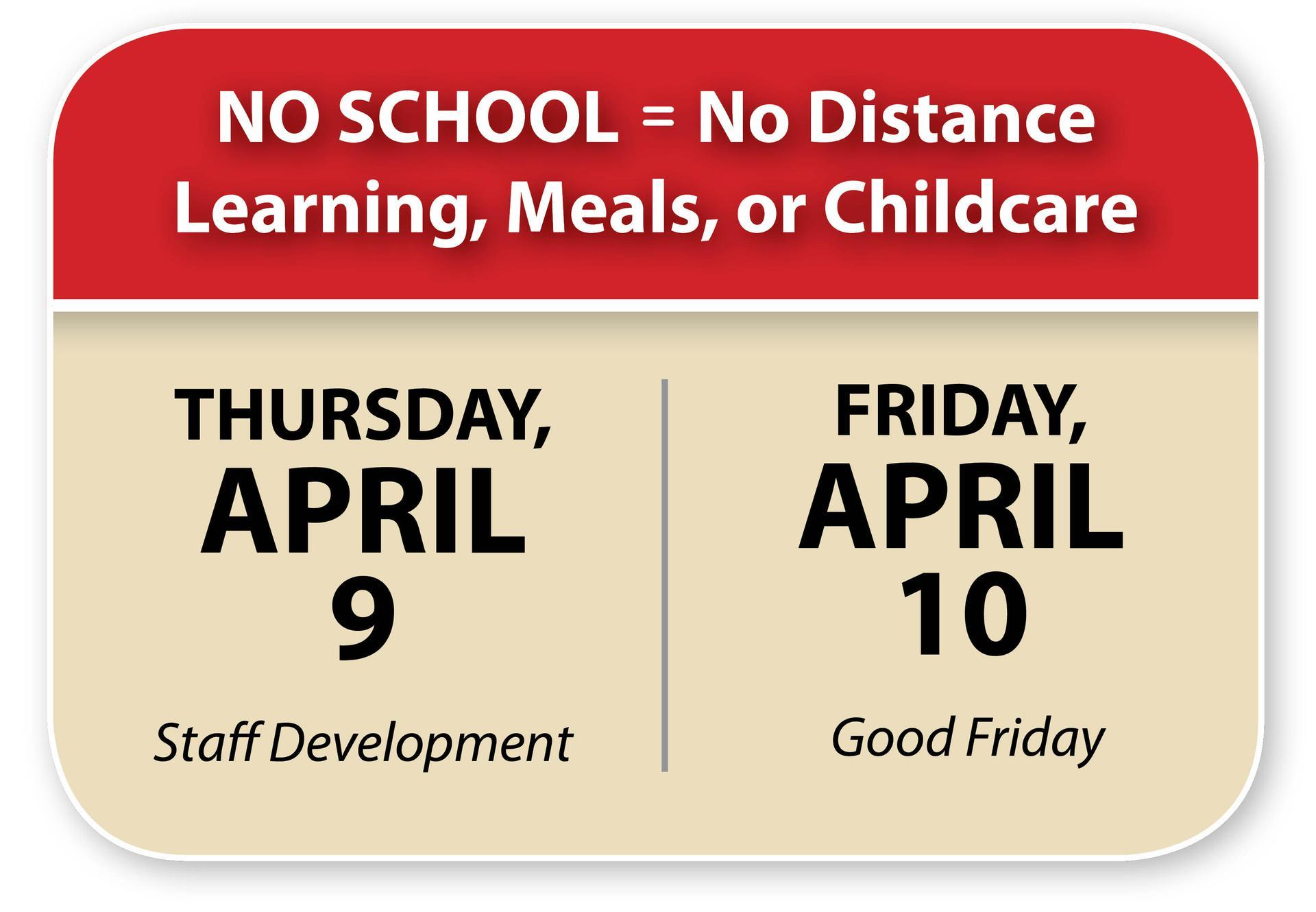 No school - April 9 & 10