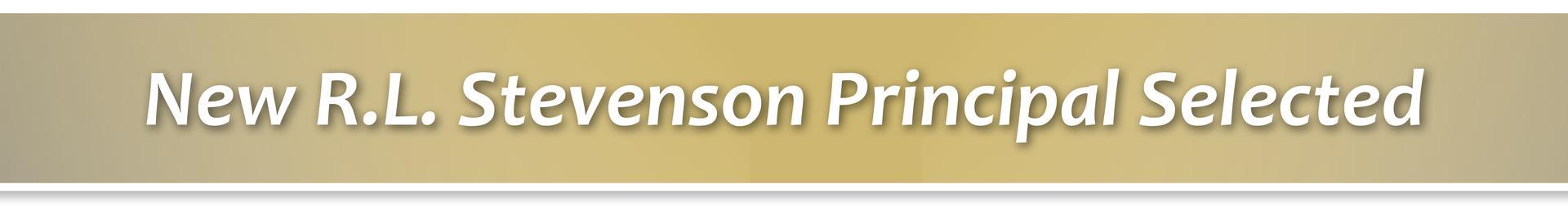 R.L. Stevenson Principal Selected