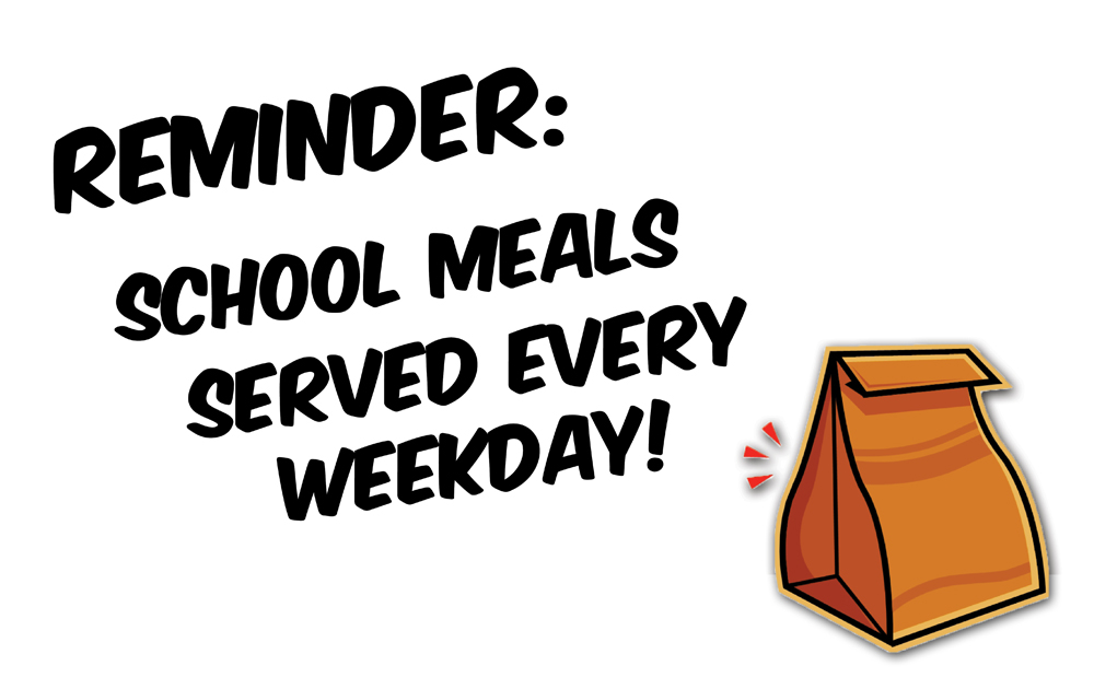 Reminder - school meals served every weekday