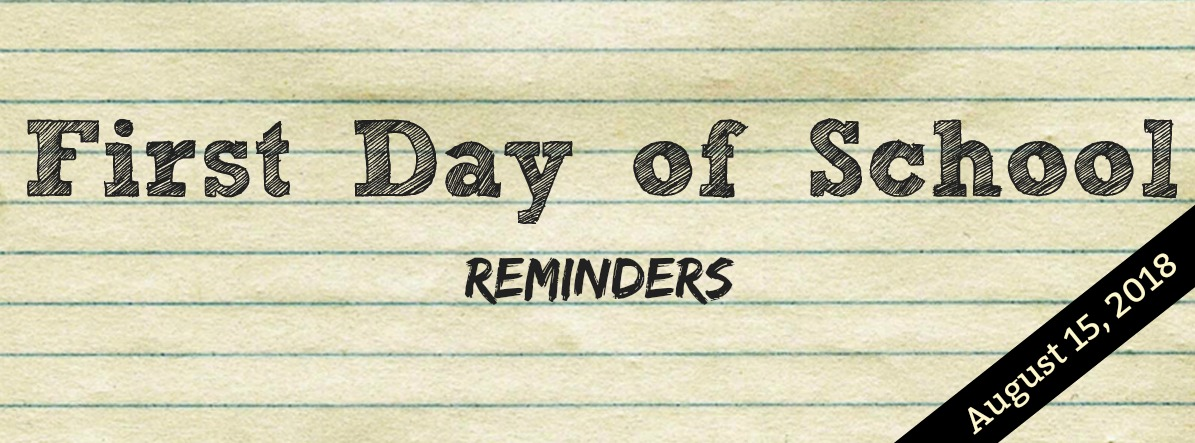 First Day of School Reminders