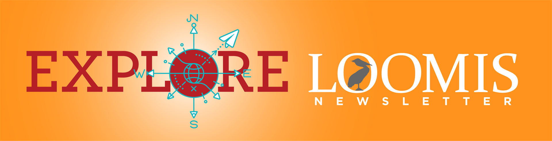 Explore Loomis Newsletter