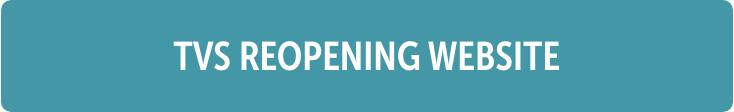 TVS Reopening Website