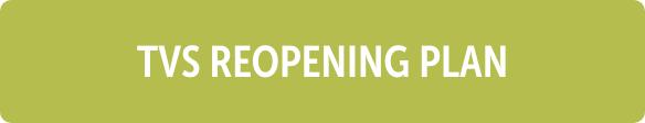TVS Reopening Plan