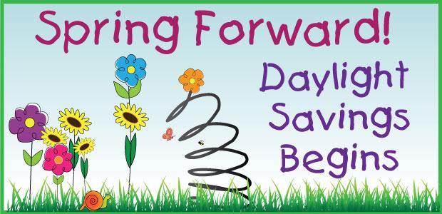 Daylight Saving Time-Spring forward!
