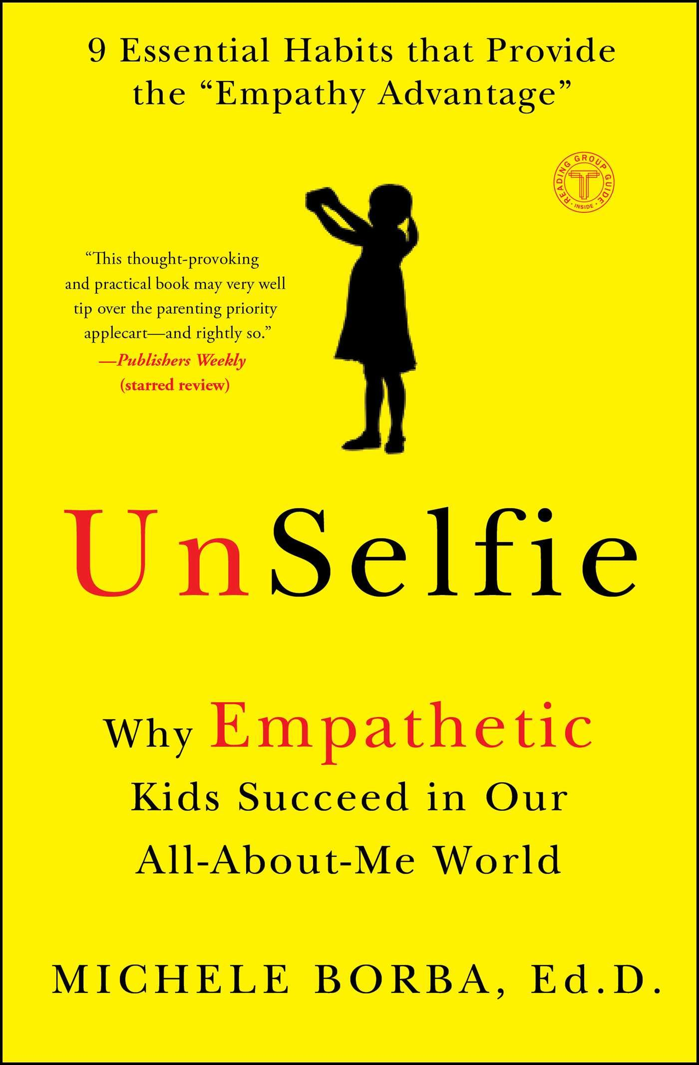 Image of yellow cover of the book Unselfie with a silhouette of a girl taking a selfie in black. Author: Michele Borba