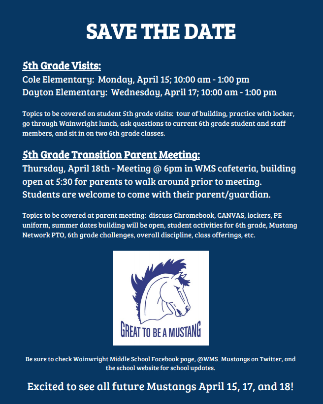 Wainwright Save The Date with information about 5th grade visits on April 15 from 10-1 for Cole and April 17 from 10-1 for Dayton. Fifth grade transition meeting April 18 at 6:00 pm to answer questions about Chromeboooks, Canvas, lockers, etc.