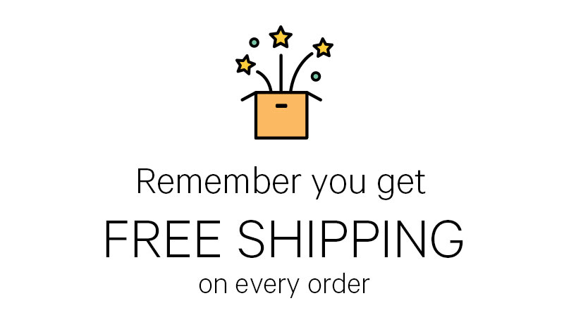 Remember you get FREE SHIPPING on every order!