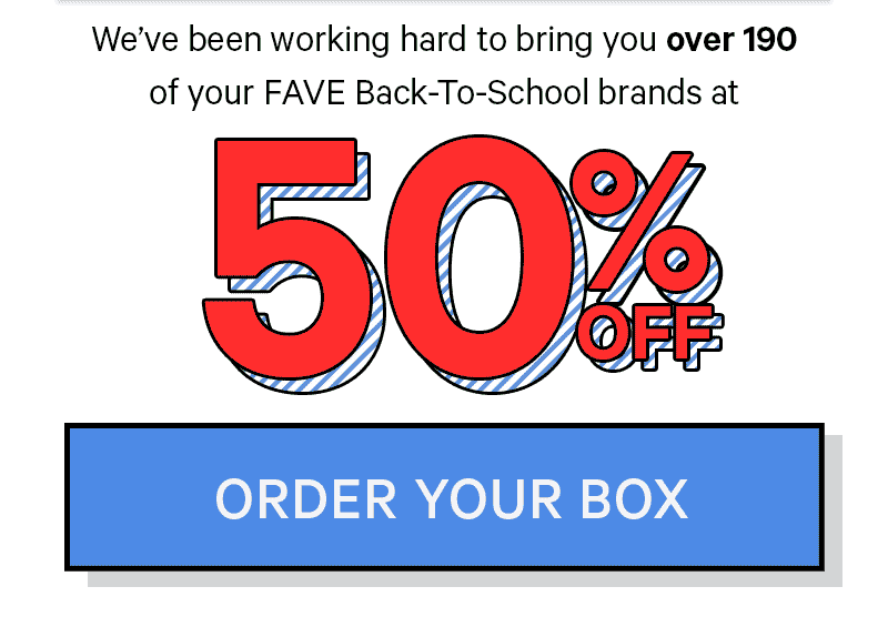 50% Off! Order Your Box!