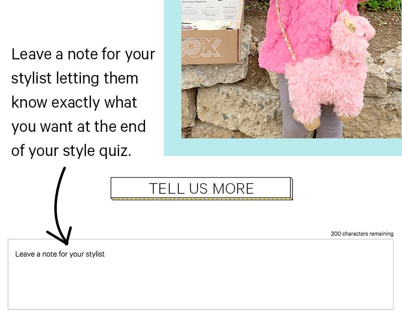Leave a note for your stylist letting them know exactly what you want at the end of your style quiz.