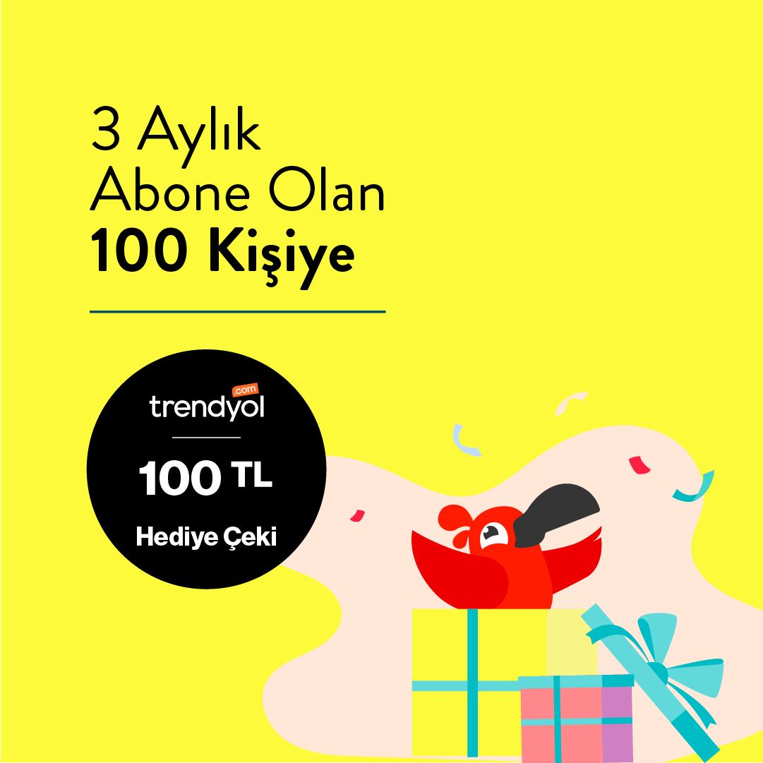 3 Aylık Abone Olan 100 Kişiye Trendyol 100 TL'lik Hediye Çeki