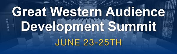 Great Western Audience Development Summit - June 23-25th