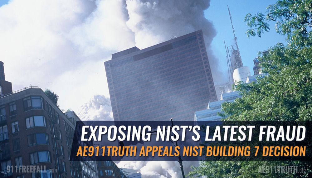 EXPOSING NIST'S LATEST FRAUD: AE911TRUTH APPEALS NIST BUILDING 7 DECISION