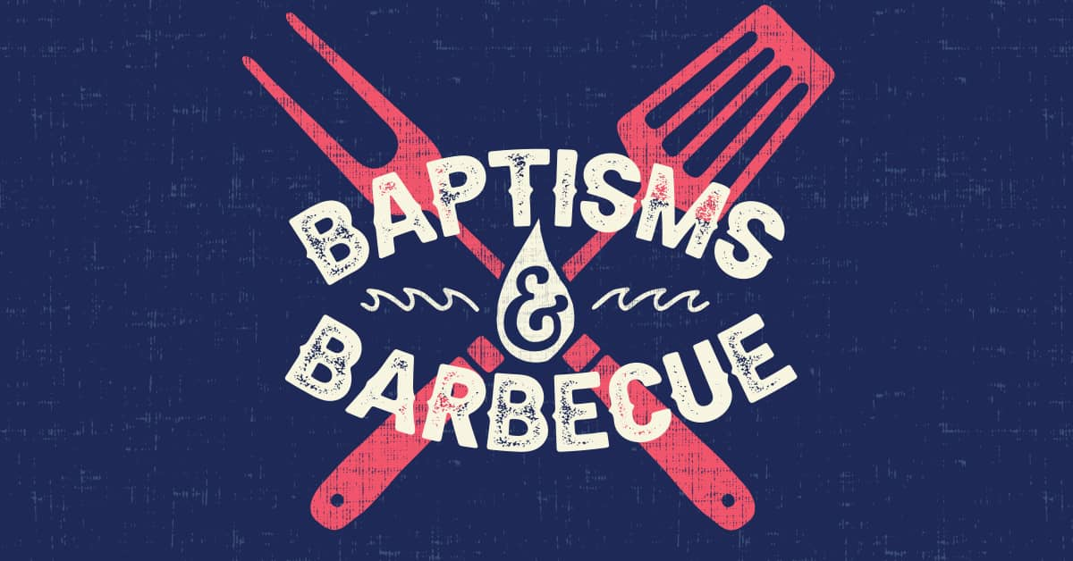 Baptisms & Barbecue
