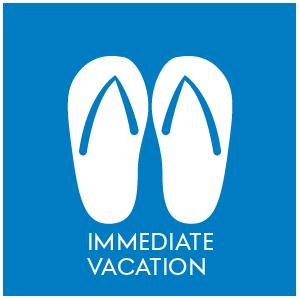 Immediate Vacation