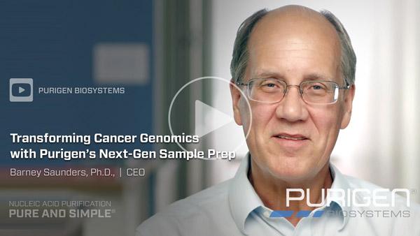 Video: Transforming Cancer Genomics with Purigen Biosystems