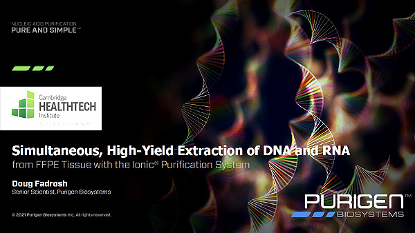 Webinar: Automated Purification of DNA, RNA and miRNA from FFPE Tissue