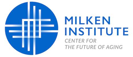 MILKEN INSTITUTE Center for The Future of Aging