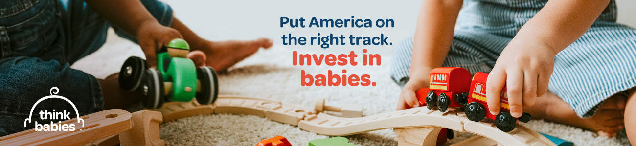 Get Involved: Think Babies and Act!