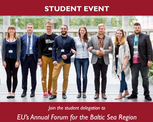 Student Event, Join the student                               delegation to EU's annual Forum for the                               Baltic Sea Region