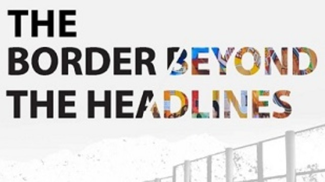 The Border Beyond the Headlines