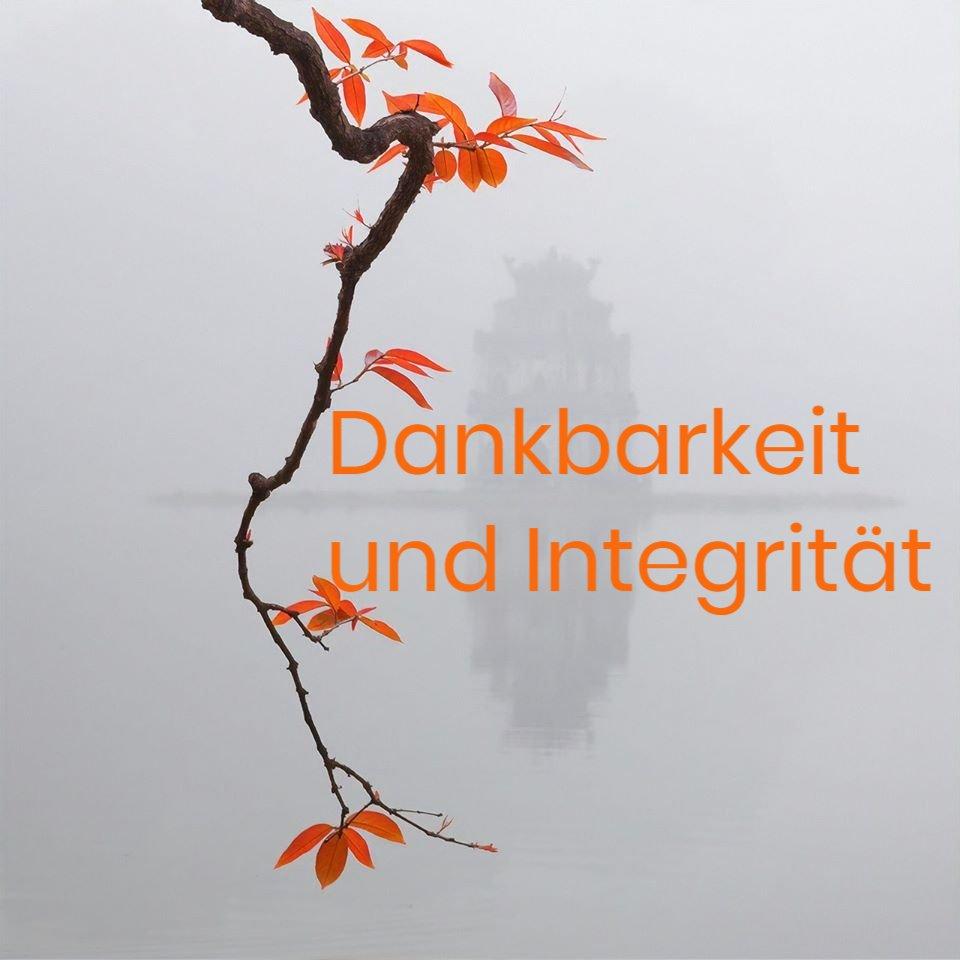 DANKBARKEIT UND INTEGRITÄT