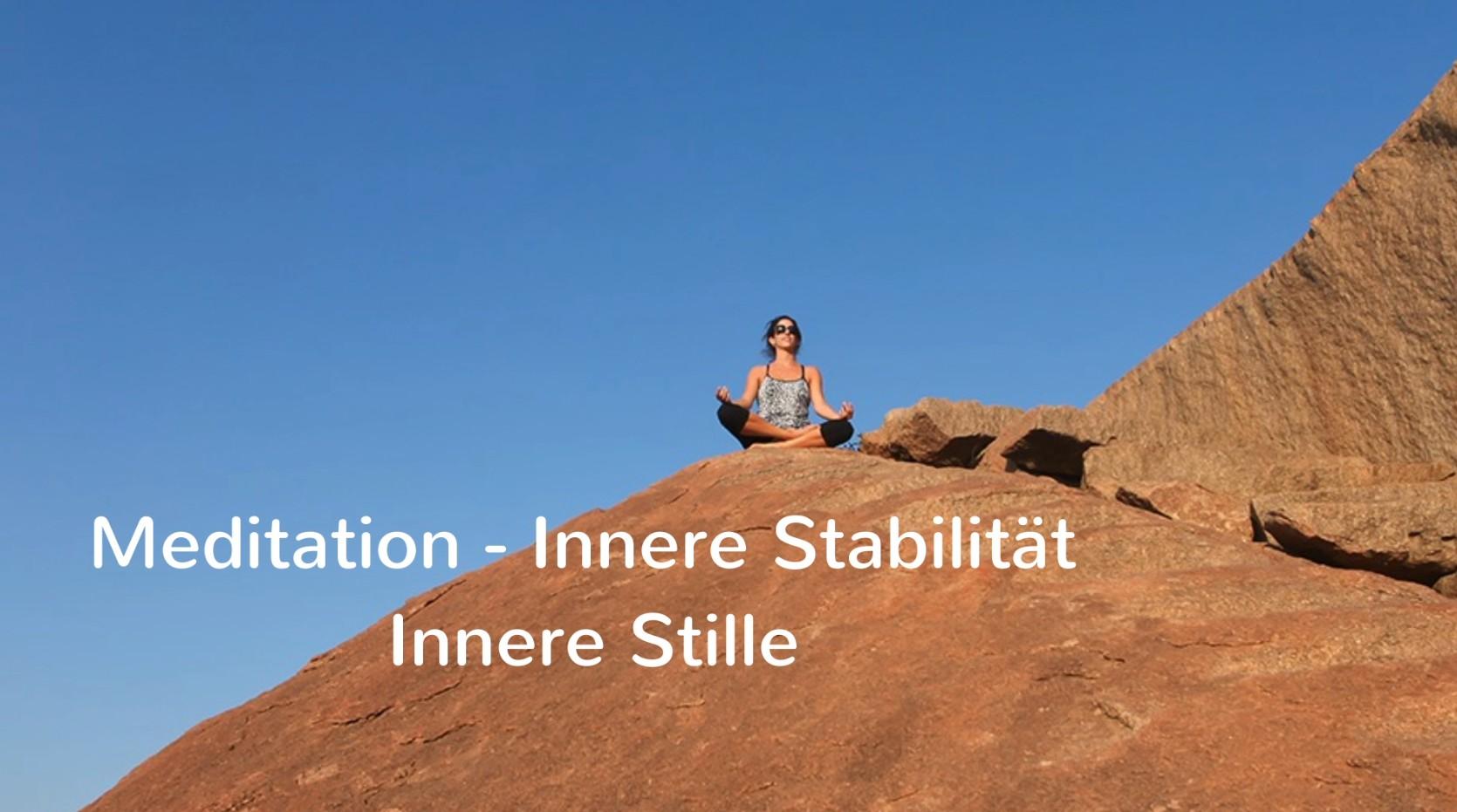 Meditation. Innere Stabilität